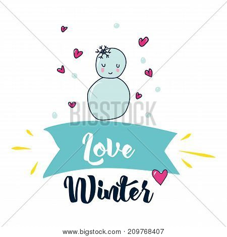 Love Winter. Vector poster sweet and decor elements. Typography card color image. Design for t-shirt and prints.