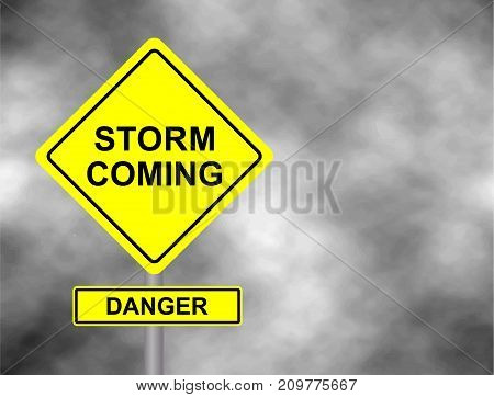 Danger storm coming road sign . Yellow hazard warning sign against grey sky - tornado warning bad weather warning vector illustration. Hurricane season with symbol sign against a stormy background