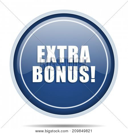 Extra bonus blue round web icon. Circle isolated internet button for webdesign and smartphone applications.