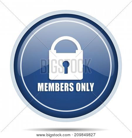 Members only blue round web icon. Circle isolated internet button for webdesign and smartphone applications.