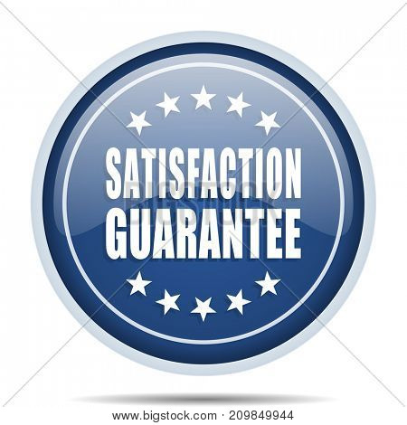 Satisfaction guarantee blue round web icon. Circle isolated internet button for webdesign and smartphone applications.