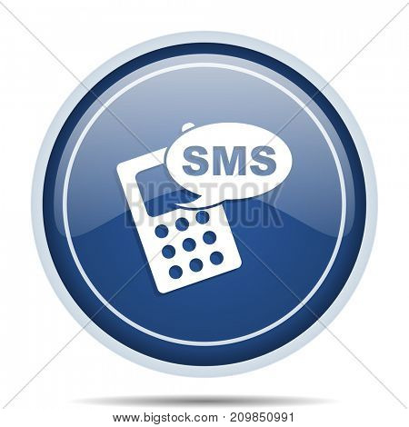 Sms blue round web icon. Circle isolated internet button for webdesign and smartphone applications.