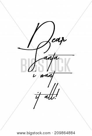Christmas greeting card with brush calligraphy. Vector black with white background. Dear Santa i want it all!