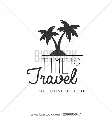 Time to travel. Tour operator label with palm trees silhouette. Black and white typographic design logo for tourist agency. Vector illustration in flat style isolated on white with place for text.