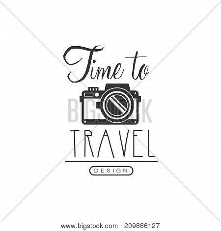 Time to travel. Tour operator label with traveler photo camera. Creative black and white typographic design logo for tourist agency. Vector illustration in flat style isolated on white background.