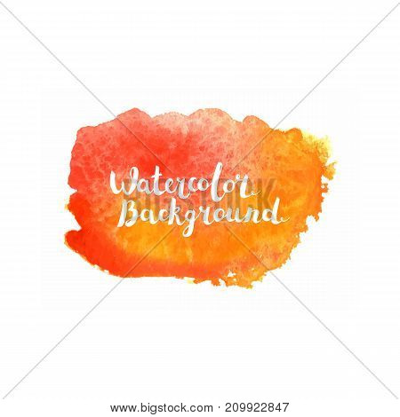 Watercolor brush paint. Hand painted art with lettering isolated on white background. Abstract vector blot. Design for web banners, cards
