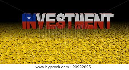 Investment text with Chilean flag on coins 3d illustration