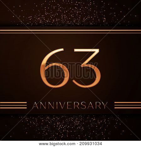 Realistic Sixty three Years Anniversary Celebration Logotype. Golden numbers and golden confetti on brown background. Colorful Vector template elements for your birthday party