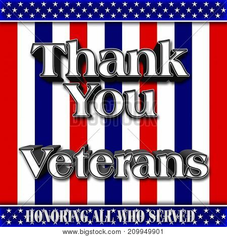 Thank you Veterans, Red, White and Blue stripes, 3D Illustration, Honoring all who served, American holiday template.