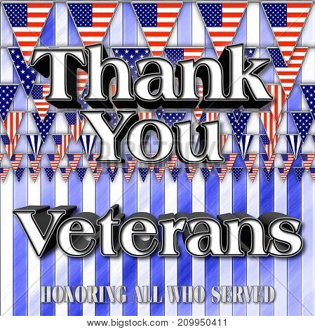 Thank you Veterans, American flags, 3D Illustration, Honoring all who served, American holiday template.