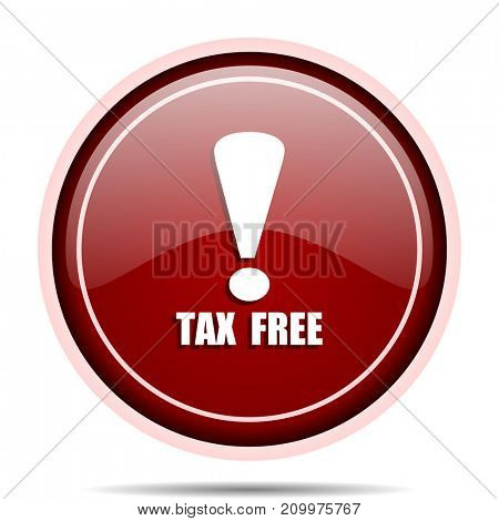 Tax free red glossy round web icon. Circle isolated internet button for webdesign and smartphone applications.