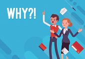 Why. Business demotivation poster. Emotional, economic harm and damage, getting no benefit, investment or potential customers loss. Vector flat style cartoon illustration on blue background poster