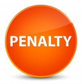 Penalty isolated on elegant orange round button abstract illustration poster
