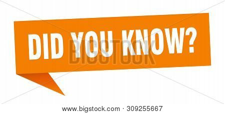 Did You Know Speech Bubble. Did You Know Sign. Did You Know Banner