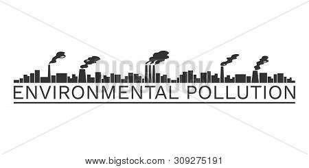 Banner with ENVIRONMENTAL POLLUTION inscription. Harmful emissions from factory smokestacks. Vector illustration. poster