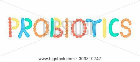 Probiotics. Lettering. Lactic Acid Bacterium. Bifidobacterium, Lactobacillus, Streptococcus Thermoph