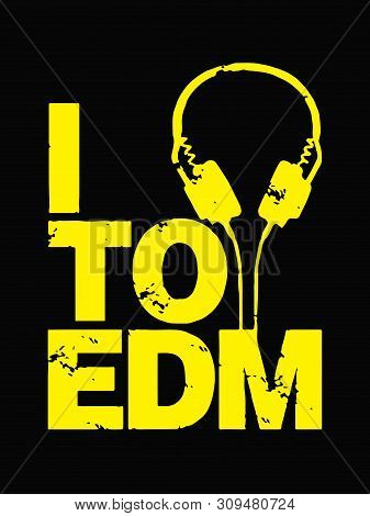 I Love Edm(electronic Dance Music). Minimalistic Line Art Vector Design On A Black Background