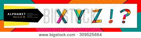 Font And Alphabet. Vector Stylized Colorful X, Y, Z Letters, And Punctuation Marks Set. Typography D
