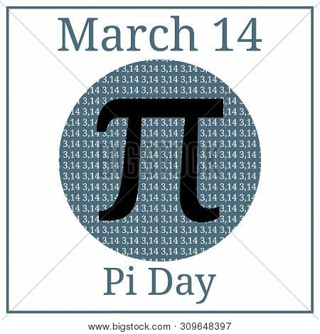 Pi Day. Mathematical Constant. March 14th. March Holiday Calendar. Ratio Of A Circles Circumference