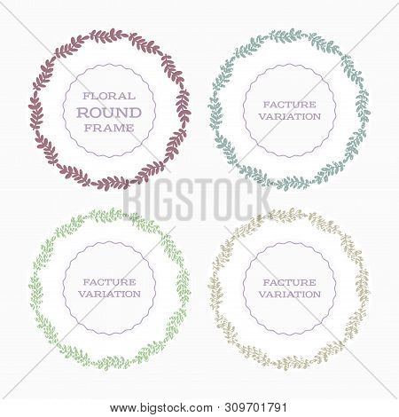 Round Floral Vector Frame With Stylized Leaves. Color Variation With Factures. For Decoration.