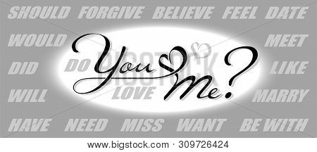 Hand Drawn Calligraphy Lettering With Copy Space. Vector Constructor Of Questions: Do You Love Me? W
