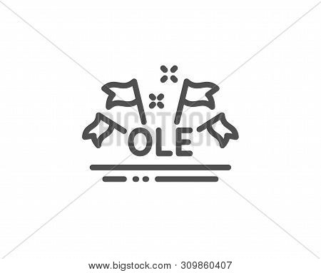 Ole Chant Line Icon. Championship With Flags Sign. Sports Event Symbol. Quality Design Element. Line