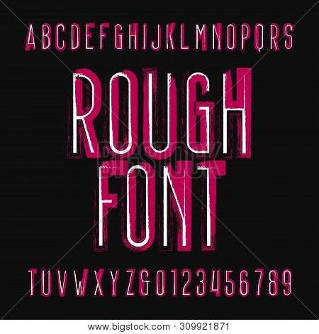Rough alphabet font. Damaged grunge letters and numbers. Vector typescript for your design. poster