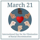 International Day for the Elimination of Racial Discrimination. March 21. March Holiday Calendar. People's hands with different skin color together. Race equality, diversity, tolerance. Illustration. poster