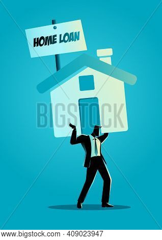 Business Concept Vector Illustration Of Businessman Carrying Burden Of Home Icon With Home Loan Sign