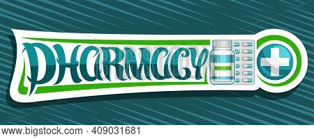 Vector Banner For Pharmacy, White Decorative Sign Board With Unique Brush Lettering For Word Pharmac
