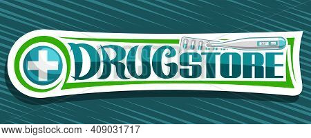 Vector Banner For Drug Store, White Decorative Sign Board With Unique Brush Lettering For Words Drug