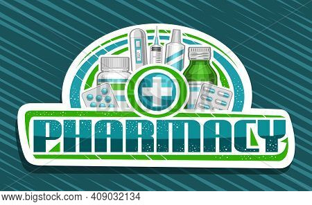 Vector Banner For Pharmacy, White Decorative Sign Board With Unique Lettering For Word Pharmacy And