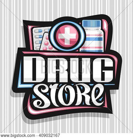 Vector Poster For Drug Store, Black Decorative Sign Board With Unique Brush Lettering For Words Drug