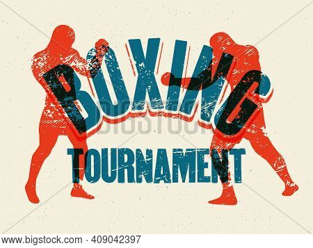 Boxing Tournament Typographical Vintage Grunge Style Poster, Logo, Emblem Design. Two Boxers Are Fig