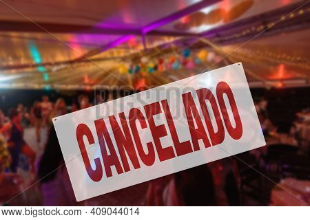 Spanish Inscription Canceled. Cancelled Public Events. Coronavirus, Lockdown And Restrictions Concep