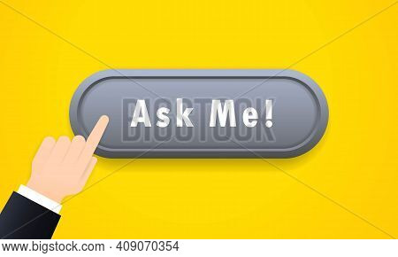 Ask Me Icon. Hand Clicking Ask Me Button Icon. Hand Push The Button Ask Me. Social Media Concept. Ve