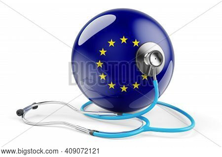 The European Union Flag With Stethoscope. Health Care In The European Union Concept, 3d Rendering Is