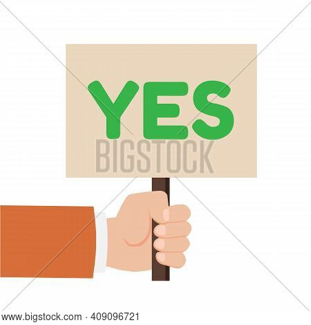Hand Holding Sign With The Word Yes. Placard Yes Or No. Votes Concept. Disagree, Agree, Feedback. Ve