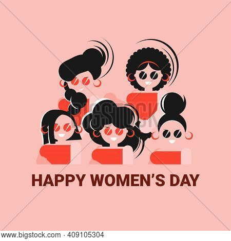 Happy Women's Day Card With Five Women Stand Side By Side Together. Strong And Brave Girls Support E