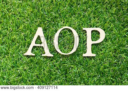 Alphabet Letter In Word Aop (abbreviation Of Annual Operating Plan Or Aspect-oriented Programming) O