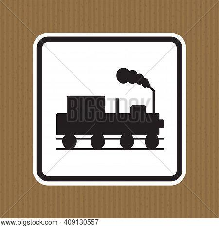 Danger Beware Of Trains Symbol Sign Isolate On White Background,vector Illustration