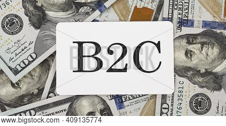 Text B2c On Dollars Background, Business Concept