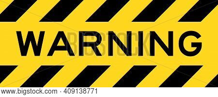 Yellow And Black Color With Line Striped Label Banner With Word Warning