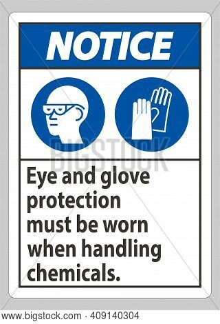 Notice Sign Eye And Glove Protection Must Be Worn When Handling Chemicals