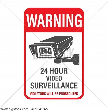 Warning 24 Hours Video Surveillance. Vector Video Surveillance Sign With The Inscription, Flat Style