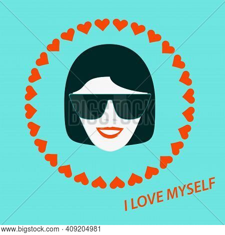 Smiling Face Of A Girl In Sunglasses. Circle Of Hearts. I Love Myself. Motivational Banner. Vector I