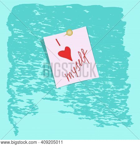 Sticker With A Heart On The Decorative Wall. Hand Lettering - I Love Myself. Motivational Banner. Ve