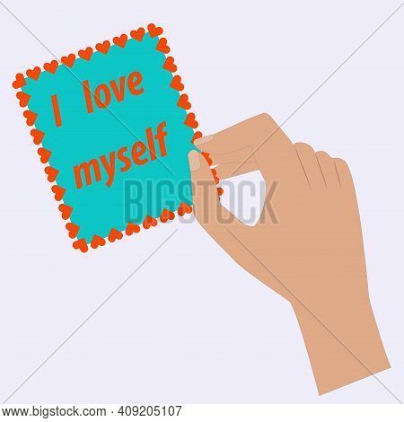 Hand Holds A Sheet Of Paper With A Frame Of Hearts. I Love Myself. Motivational Banner. Vector Illus