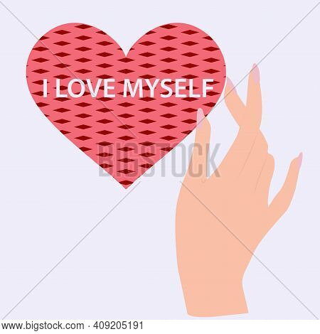 Elegant Female Hand Holds Decorative Heart. I Love Myself. Motivational Banner. Vector Illustration