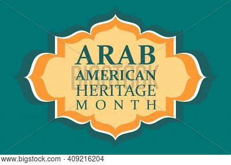 Arab American Heritage Month. Vector Banner For Social Media, Poster, Greeting Card. A National Holi